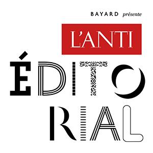 Bayard présente l'anti-éditorial